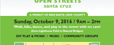 Open Streets Santa Cruz will return to West Cliff Drive on Sunday, October 9th, 2016, 9am-2pm. Two miles of roadway from Lighthouse Field to Natural Bridges State Park will be transformed into a car-free Pop-up Park. [flyer]